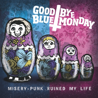 Goodbye Blue Monday - Misery Punk Ruined My Life CD Sleeve Artwork FRONT ONLY