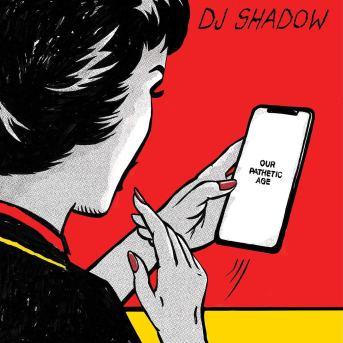 dj-shadow-our-pathetic-age-artwork
