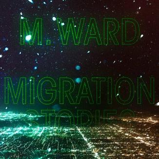 Nuevo-disco-de-M.-Ward-Migration-Stories-2020